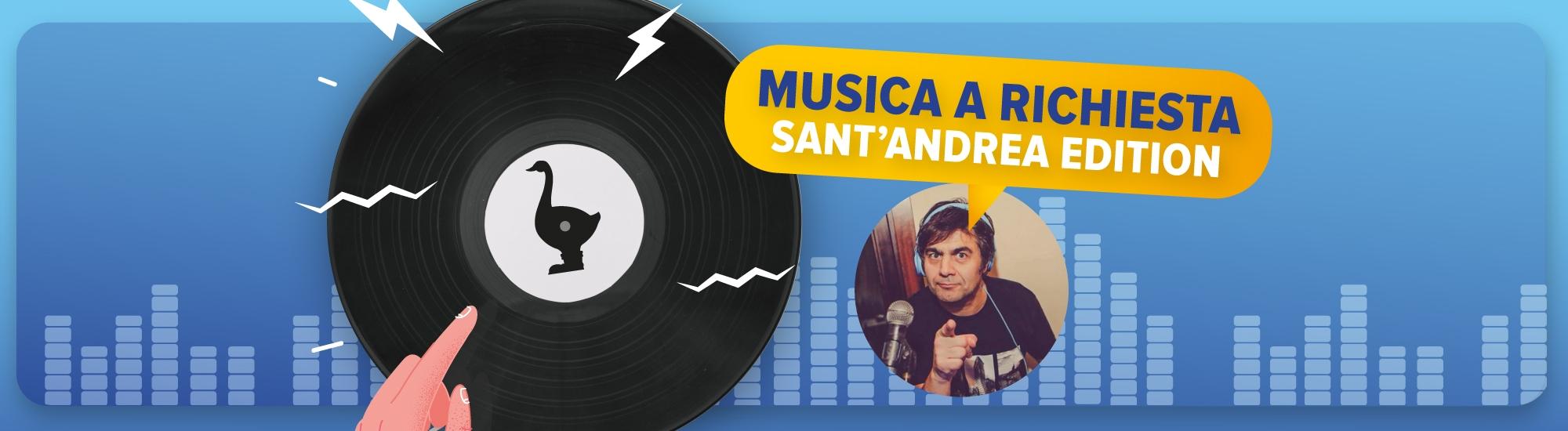 Immagine Musica a richiesta | Sant'Andrea edition